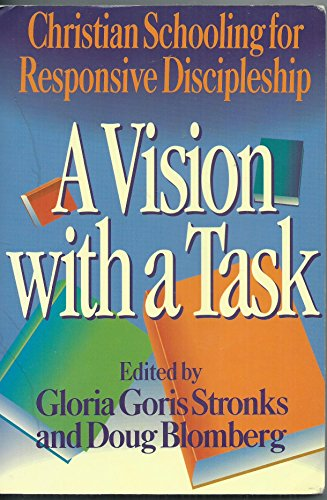 9780801083600: A Vision With a Task: Christian Schooling for Responsive Discipleship