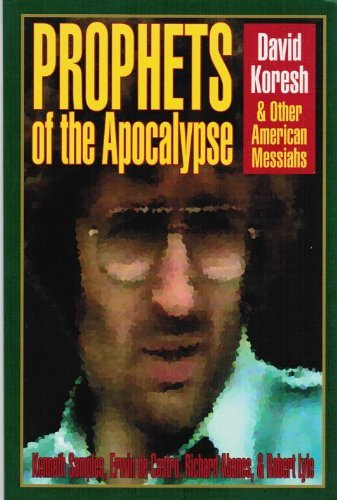 9780801083679: Prophets of the Apocalypse: David Koresh and Other American Messiahs