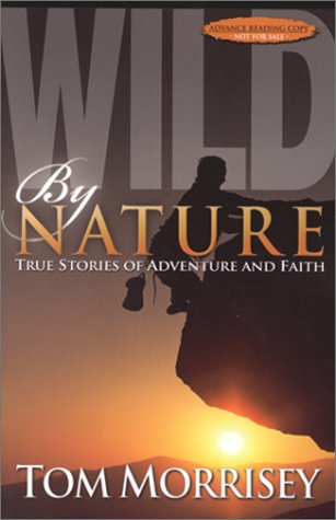 Wild By Nature: Tom Morrisey