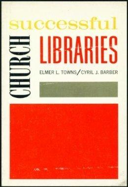 Successful church libraries (0801087686) by Towns, Elmer L