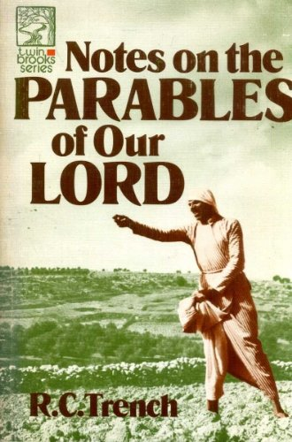 9780801087745: Notes on the Parables of Our Lord