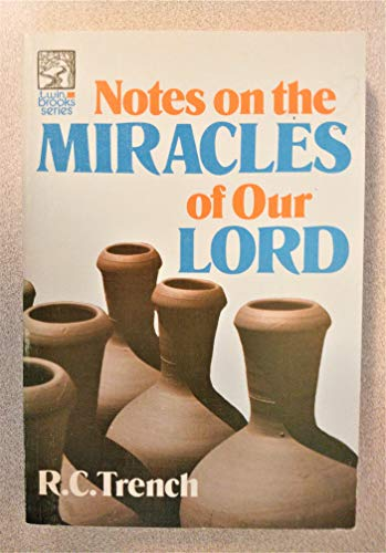 9780801087769: Notes On the Miracles Of Our Lord (Twin Brook Series)