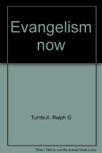 Evangelism now (0801087783) by Turnbull, Ralph G