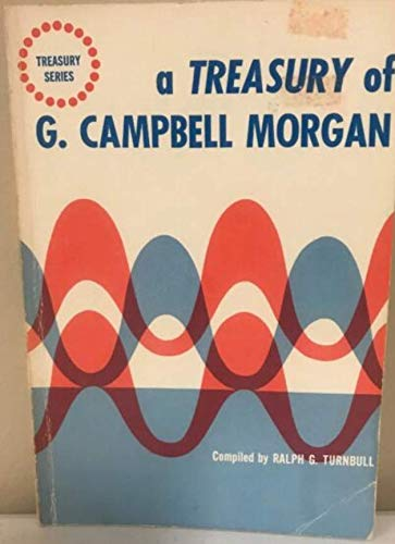 A Treasury of G. Campbell Morgan. (0801087813) by Turnbull, Ralph G.