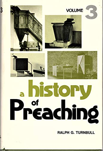 9780801088193: 003: A History of Preaching: From the Close of the Nineteenth Century to the Middle of the Twentieth Century