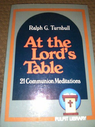 At the Lords Table (0801088216) by Turnbull, Ralph G.