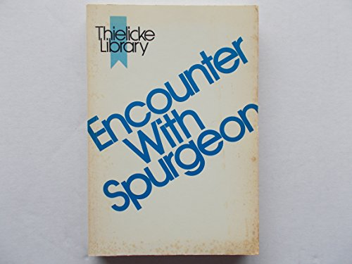 9780801088254: Encounter with Spurgeon (Thielicke library)