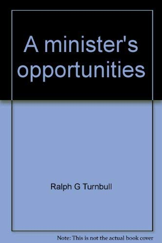 A minister's opportunities (0801088461) by Ralph G Turnbull