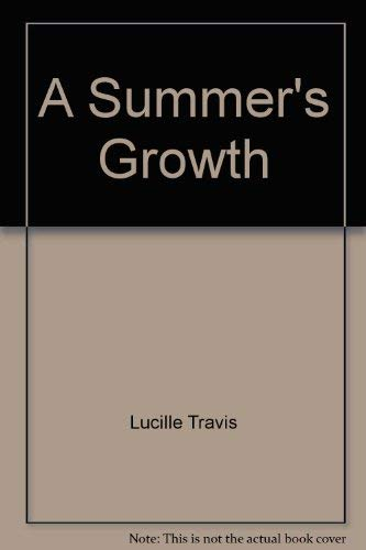 A Summer's Growth: Travis, Lucille