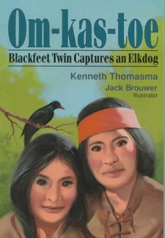 9780801088841: Om-Kas-Toe: Blackfeet Twin Captures an Elkdog (Amazing Indian Children Series)