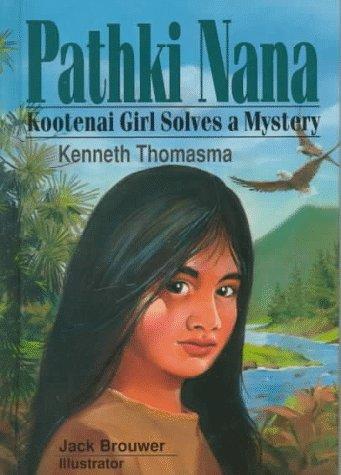 Pathki Nana: Kootenai Girl: Thomasma, Kenneth