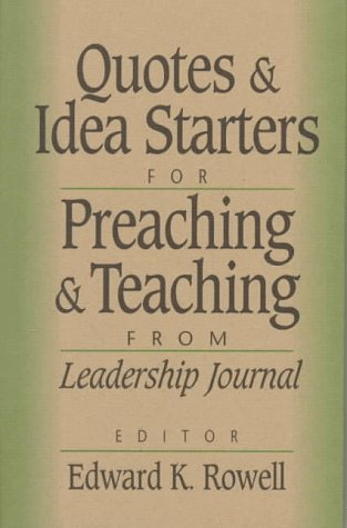 9780801090240: Quotes and Idea Starters for Preaching and Teaching: From Leadership Journal