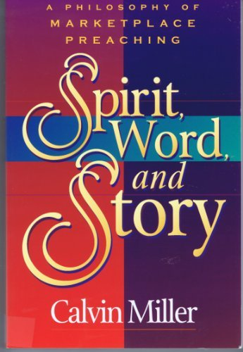 9780801090264: Spirit, Word, and Story: A Philosophy of Marketplace Preaching