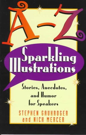 9780801090387: A-Z Sparkling Illustrations: Stories, Anecdotes, and Humor for Speakers