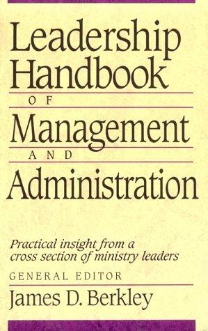 Leadership Handbook of Management and Administration: Editor-James D. Berkley