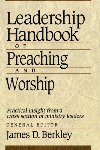 Leadership Handbook of Preaching and Worship: Berkley, James D.