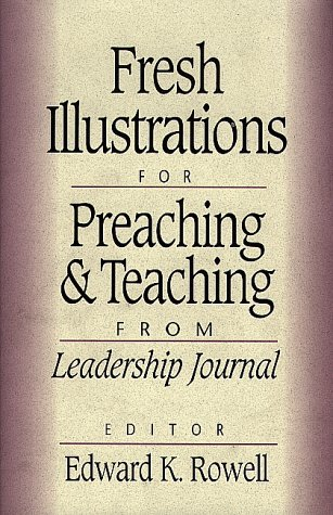 9780801090486: Fresh Illustrations for Preaching and Teaching: From Leadership Journal