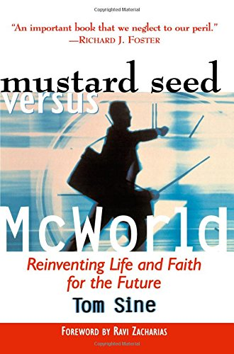 9780801090882: Mustard Seed vs. McWorld: Reinventing Life and Faith for the Future