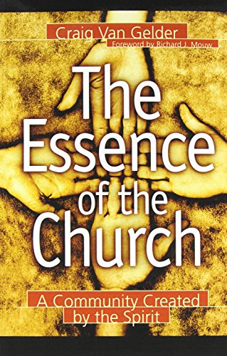 9780801090967: The Essence of the Church: A Community Created by the Spirit