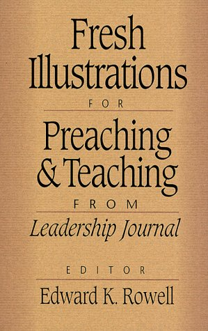 9780801091018: Fresh Illustrations for Preaching and Teaching: From Leadership Journal