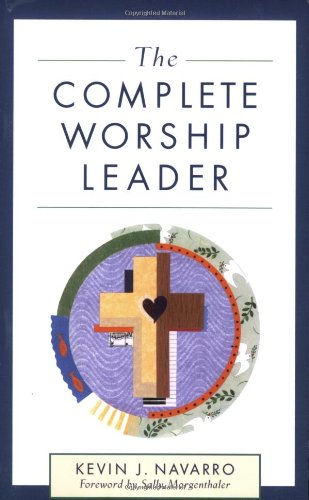 9780801091162: The Complete Worship Leader