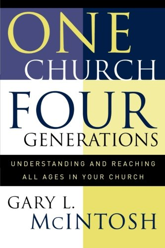 9780801091377: One Church, Four Generations: Understanding and Reaching All Ages in Your Church