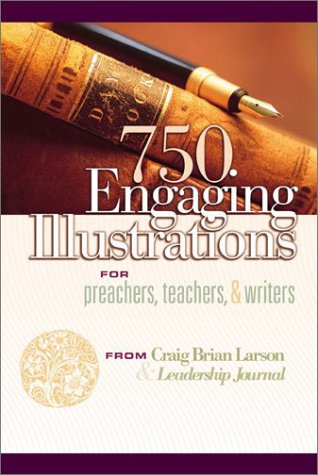 9780801091551: 750 Engaging Illustrations for Preachers, Teachers, and Writers