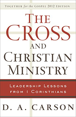9780801091681: The Cross and Christian Ministry: Leadership Lessons from 1 Corinthians