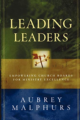 9780801091780: Leading Leaders: Empowering Church Boards for Ministry Excellence