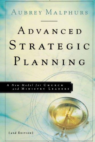 Advanced Strategic Planning: A New Model for: Malphurs, Aubrey