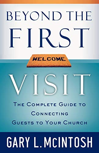 9780801091841: Beyond the First Visit: The Complete Guide to Connecting Guests to Your Church