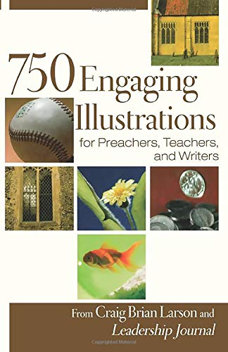 9780801091926: 750 Engaging Illustrations for Preachers, Teachers, and Writers