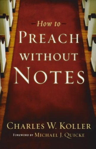 How to Preach without Notes (Paperback): Charles W. Koller