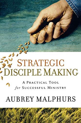 Strategic Disciple Making: A Practical Tool for Successful Ministry (0801091969) by Aubrey Malphurs