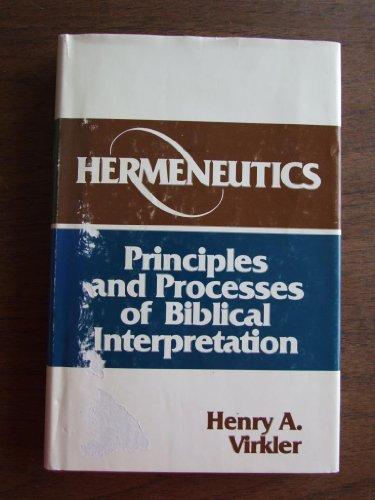 Hermeneutics : Principles and Processes of Biblical: Henry A. Virkler