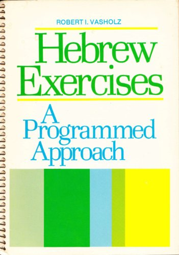 Hebrew Exercises: A Programmed Approach