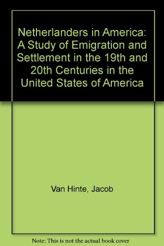 9780801092961: Netherlanders in America: A Study of Emigration and Settlement in the 19th and 20th Centuries in the United States of America (English and Dutch Edition)
