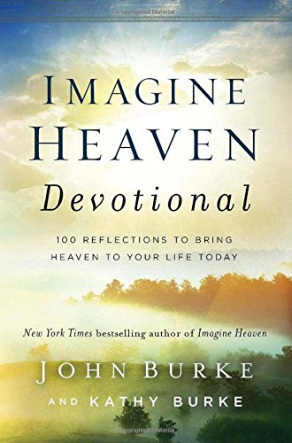 9780801093623: Imagine Heaven Devotional: 100 Reflections to Bring Heaven to Your Life Today
