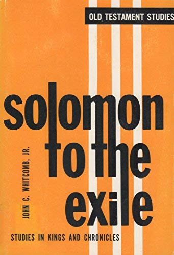 9780801095160: Solomon to the Exile: Studies in Kings and Chronicles (Old Testament studies)