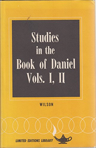 Studies in the Book of Daniel (Limited Editions Library): Wilson, Robert Dick