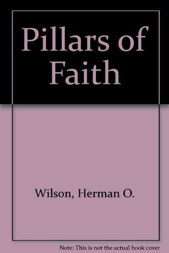 Pillars of Faith: Wilson, Herman O.;