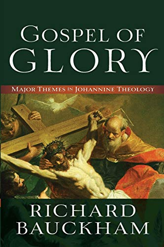 9780801096129: Gospel of Glory: Major Themes in Johannine Theology