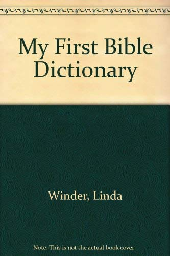 9780801097126: My First Bible Dictionary (Activity & Coloring Books, Christian Ser)