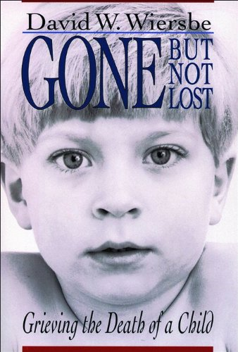9780801097164: Gone but Not Lost: Grieving the Death of a Child