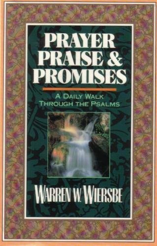 9780801097256: Prayer Praise and Promises: A Daily Walk Through the Psalms