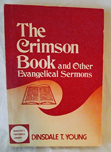 The Crimson Book and Other Evngelical Sermons: Dinsdale T. Young