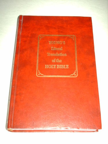 Young's Literal Translation of the Holy Bible: Young, Robert