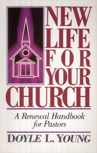 9780801099236: New Life for Your Church: A Renewal Handbook for Pastors