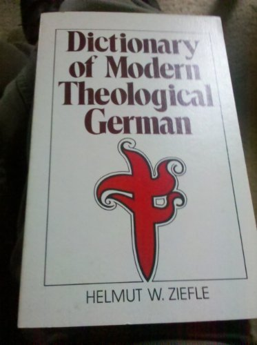 9780801099298: Dictionary of modern theological German