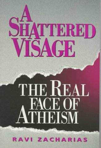 9780801099380: A Shattered Visage: The Real Face of Atheism